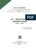 GONZÁLEZ, Julio V La revolución universitaria (Córdoba {Arg.}, 1918)