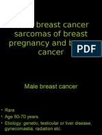 Male Breast Cancer, Sarcomas of Breast, Pregnancy and Breast Cancer