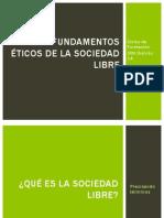 Los fundamentos éticos de la Sociedad Libre