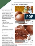 Bolinhos de Chocolate No Vapor Do Mauro Rebelo