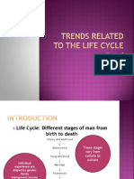 Trends Related to the Life Cycle