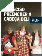 EDUCAÇÃO - É PRECISO PREENCHER A CABEÇA DELES