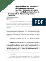 A terceirização trabalhista dos operadores de telemarketing nas empresas de telefonia móvel e a discussão acerca de atividade