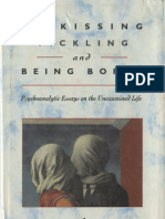 On Kissing, Tickling, And Being Bored - Psychoanalytic Essays on the Unexamined Life Adam Phillips