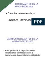 Cambios Relevantes en La NOM-001-SEDE-2005