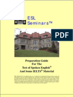 ESL Seminars - Preparation Guide for the Test of Spoken English and Some IELTS Material