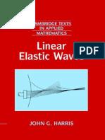 Linear Elastic Waves (Cambridge Texts in Applied Mathematics) (John G. Harris) 0521643686