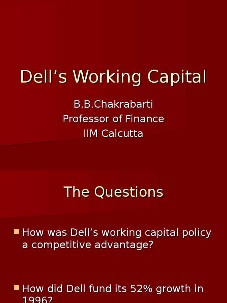 dells working capital Dell's working capital strategy analysiscase submission by: tarun ksg saurabh thadani srikanth konduri tushar gupta nikhil gupta (10dm-162) (10fn.