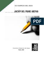 Dopacio Del Agua Francisco Conspiración Del Padre Arenas ,Historia
