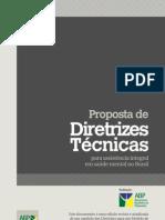 Proposta de para assistência integral em saúde mental no Brasil - DiretrizesTécnicas