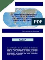 La estrategia de reducción de riesgos relacionados con cambios climàticos en la Legislaciòn Venezolana, por Merdeces de Orconada