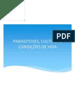 PARASITOSES, CULTURA E CONDIÇÕES DE VIDA