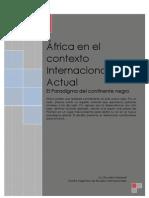 Africa en El Contexto Internacional Actual. El Paradigma Del Continente Negro. Autor. Lic. Ezequiel Escudero