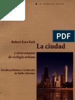 Ezra Park Robert - La Ciudad Y Otros Ensayos de Ecologia Urbana