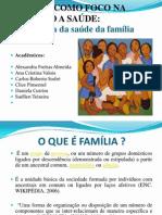 Família como Foco na  Atenção a Saúde
