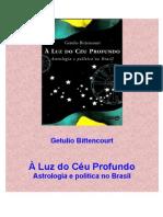 À Luz Do Céu Profundo - Astrologia e Política No Brasil - Getulio Bitten Court