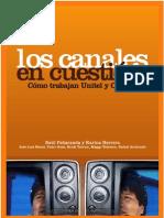 Los Canales en Cuestion. Como Trabajan Unitel y Canal 7