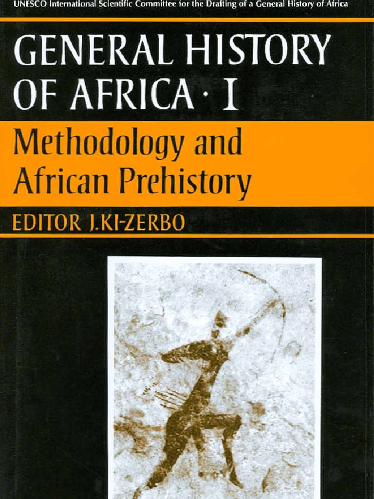 General History Of Africa Vol 1 Methodology And African Prehistory