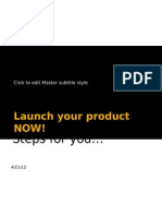 10. Launch Your Product Now