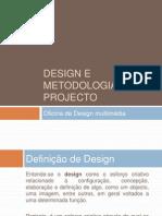 Design e Metodologia de Projecto