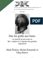Scukin M., Kazanski M., Sharov O. Des Les Goths Aux Huns