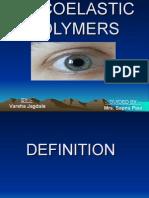 Viscoelastic Polymer