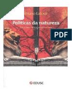 Latour, Bruno - Políticas da Natureza Como fazer ciência na democracia