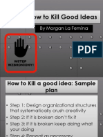 How to Kill Good Ideas