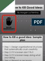 How to Kill Good Ideas