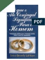 O Que o Ato Conjugal Significa Para o Homem - Tim e Beverly Lahaye