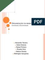 Organização da manutenção; centralizada descentralizado