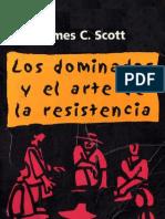 [Scott, James][ Los dominados y el arte de la resistencia][Sociología-Ensayo][pdf]