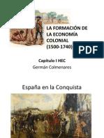 LA FORMACIÓN DE LA ECONOMÍA COLONIAL (1500-1740)