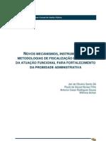 Novos Mecanismos Instrumentos e Metodologias de Fiscalizacao e Controle Da Atuacao Funcional Para Fortalecimento Da Probidade Administrativa
