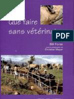 Que faire sans vétérinaire Par Bill Forse-Christian Meyer