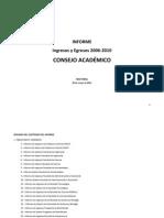 nforme Ingresos y Egresos 2006-2010 CONSEJO ACADÉMICO - 26 de mayo 2011
