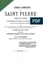 Histoire Complete de Saint Pierre Prince Des Apotres