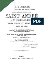 Histoires de Saint Andre, Saint Jacques-Le-majeur Saint Simon Saint Jude Et Saint Matthias