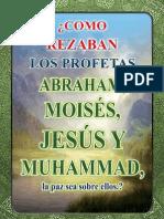 ¿COMO REZABAN LOS PROFETAS Abraham, Moisés, Jesús y Muhammad, la paz sea sobre ellos.?