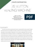 The Ultimate Contradiction - Louis Vuitton Vending Machine