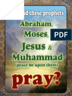 How did these prophets Abraham, Moses, Jesus and Muhammad (Peace be upon them) Pray ?