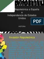 Historia. Invasión Napoleónica a España e Independencia de Estados Unidos.
