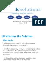16 Mile Solutions Investor Presentation October 2008