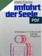 Reinhard Fischer - Raumfahrt Der Seele - Erlebnisse Im Umkreis Der Mentalprojektion
