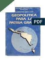Geopolitica Para La Patria Grande - Florentino Diaz Loza