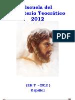 Escuela del Ministerio Teocrático 2012 - EMT2012