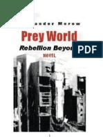 Prey World II - Rebellion Beyond by Alexander Merow