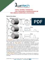 Suministro, tendido, instalación, conectorizacion, fusionado y mantenimiento de fibra óptica multimodo y monomodo.