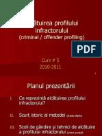 Curs 05 - Alcatuirea Profilului Infractorului (v-2011)