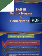Bab III Bentuk Negara & Pemerintahan